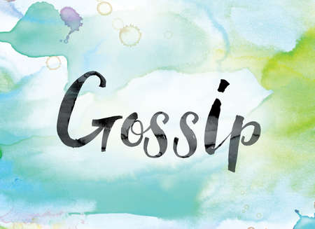 hearsay: The word Gossip painted in black ink over a colorful watercolor washed background concept and theme. Stock Photo