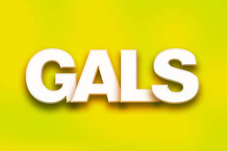 gals: The word Gals written in white 3D letters on a colorful background concept and theme.