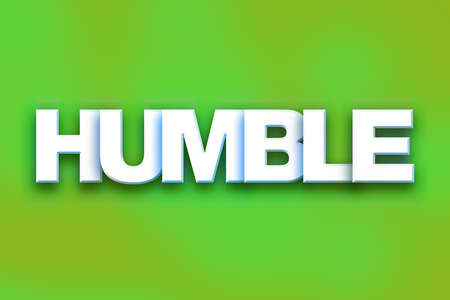 The word Humble written in white 3D letters on a colorful background concept and theme.