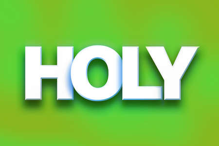 sanctified: The word Holy written in white 3D letters on a colorful background concept and theme. Stock Photo