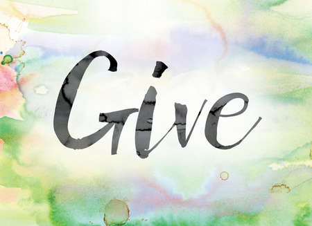 The word Give painted in black ink over a colorful watercolor washed background concept and theme.