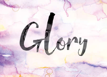reverent: The word Glory painted in black ink over a colorful watercolor washed background concept and theme. Stock Photo