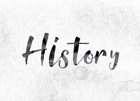 chronicle: The word History concept and theme painted in watercolor ink on a white paper. Stock Photo