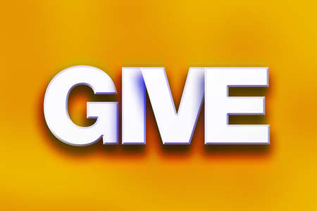 The word Give written in white 3D letters on a colorful background concept and theme.