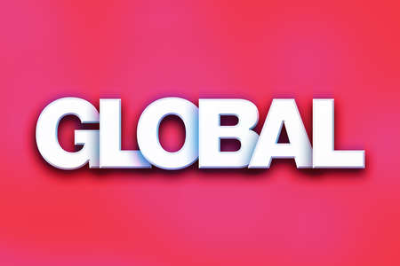The word Global written in white 3D letters on a colorful background concept and theme.