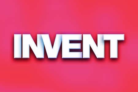 """Het woord """"Invent"""" geschreven in wit 3D brieven op een kleurrijke achtergrond concept en het thema. Stockfoto"""