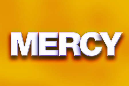 The word Mercy written in white 3D letters on a colorful background concept and theme.