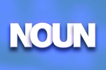 verb: The word Noun written in white 3D letters on a colorful background concept and theme.