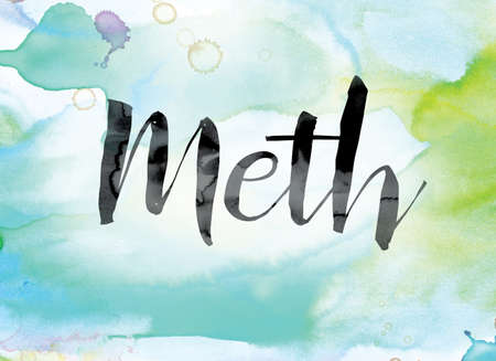 meth: The word Meth painted in black ink over a colorful watercolor washed background concept and theme.