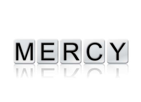 clemency: The word Mercy written in tile letters isolated on a white background.