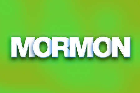 polygamy: The word Mormon written in white 3D letters on a colorful background concept and theme.