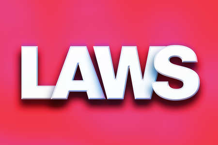 bill of rights: The word Laws written in white 3D letters on a colorful background concept and theme.