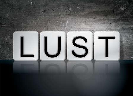 The word Lust written in white tiles against a dark vintage grunge background.