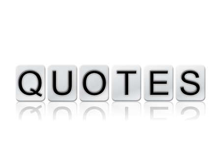 recite: The word Quotes written in tile letters isolated on a white background.