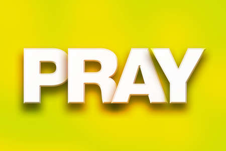 The word Pray written in white 3D letters on a colorful background concept and theme.