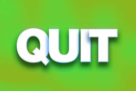 The word Quit written in white 3D letters on a colorful background concept and theme.