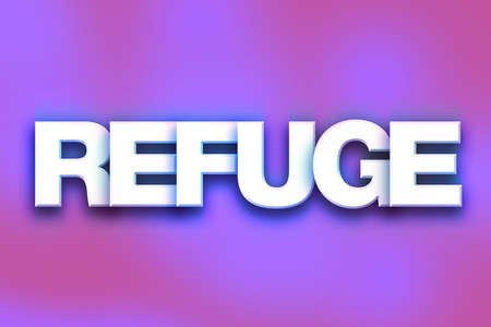 hideout: The word Refuge written in white 3D letters on a colorful background concept and theme. Stock Photo