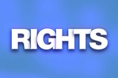 The word Rights written in white 3D letters on a colorful background concept and theme.