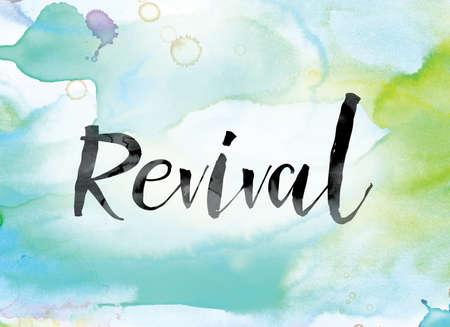 """Das Wort """"Revival"""" gemalt in schwarzer Tinte über einem bunten Aquarell gewaschen Hintergrund Konzept und Thema."""
