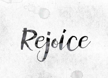 The word Rejoice concept and theme painted in watercolor ink on a white paper.