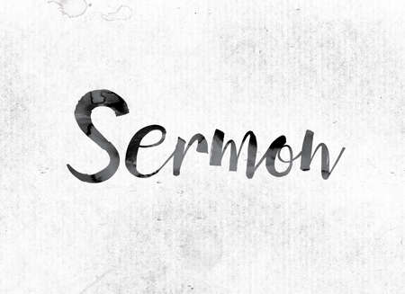 The word Sermon concept and theme painted in watercolor ink on a white paper.