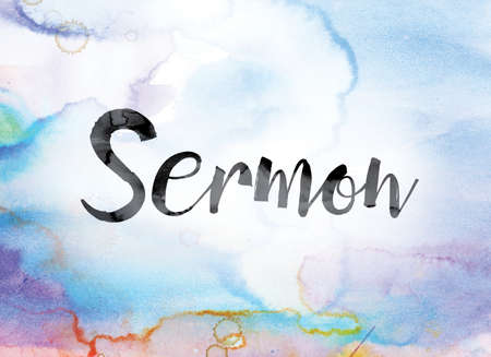 The word Sermon painted in black ink over a colorful watercolor washed background concept and theme.