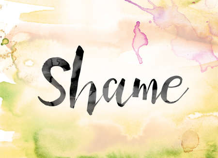 disgraceful: The word Shame painted in black ink over a colorful watercolor washed background concept and theme.