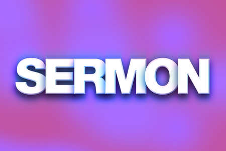 The word Sermon written in white 3D letters on a colorful background concept and theme.