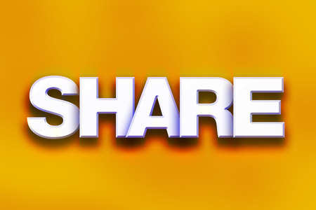 The word Share written in white 3D letters on a colorful background concept and theme.
