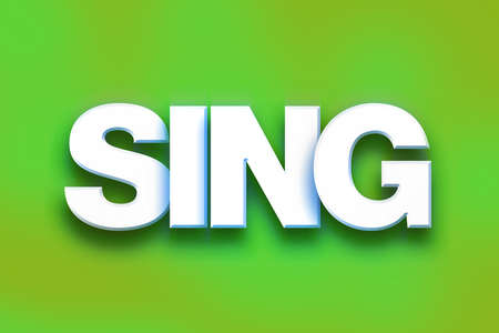 The word Sing written in white 3D letters on a colorful background concept and theme. Stock Photo