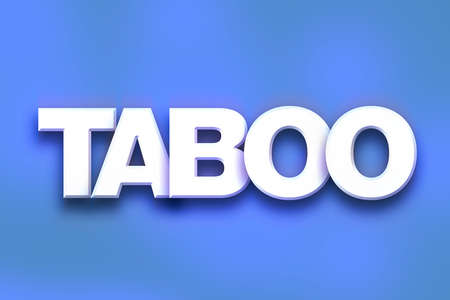 The word Taboo written in white 3D letters on a colorful background concept and theme.
