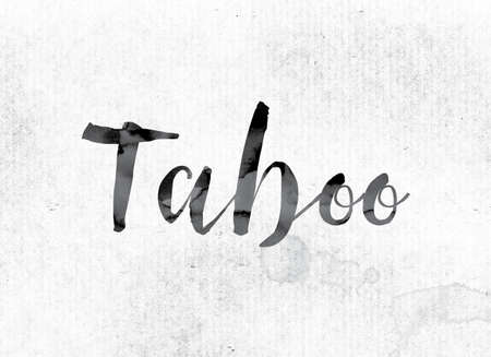 taboo: The word Taboo concept and theme painted in watercolor ink on a white paper. Stock Photo