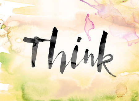 The word Think painted in black ink over a colorful watercolor washed background concept and theme.