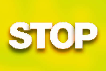 The word Stop written in white 3D letters on a colorful background concept and theme.