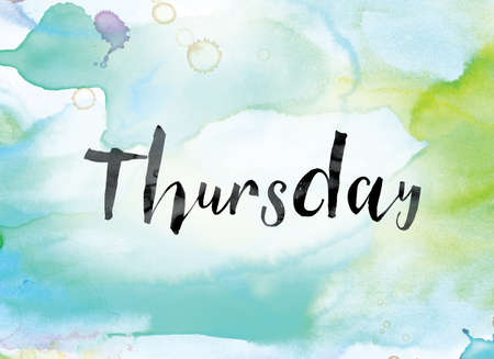 thursday: The word Thursday painted in black ink over a colorful watercolor washed background concept and theme. Stock Photo