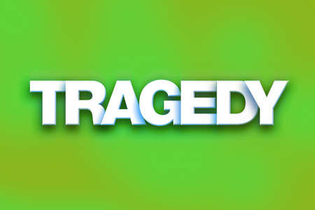 The word Tragedy written in white 3D letters on a colorful background concept and theme.