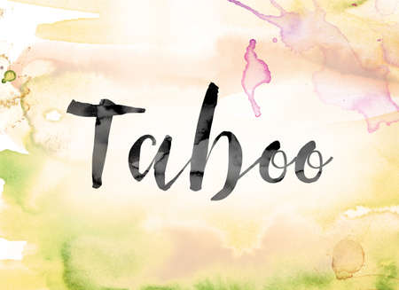 The word Taboo painted in black ink over a colorful watercolor washed background concept and theme.