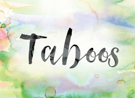 incest: The word Taboos painted in black ink over a colorful watercolor washed background concept and theme. Stock Photo