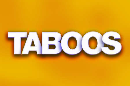 The word Taboos written in white 3D letters on a colorful background concept and theme.