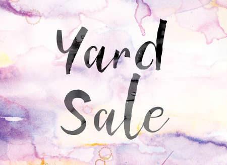 rummage: The word Yard Sale painted in black ink over a colorful watercolor washed background concept and theme.