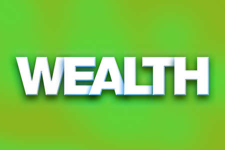 The word Wealth written in white 3D letters on a colorful background concept and theme. Stock Photo