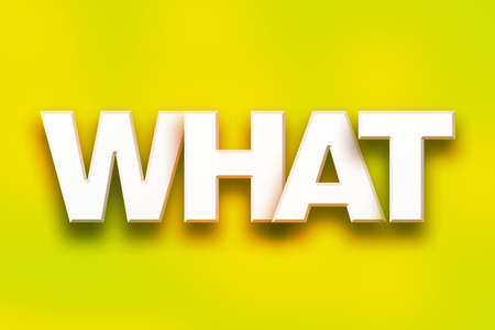 The word What written in white 3D letters on a colorful background concept and theme. Stock Photo