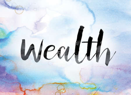 The word Wealth painted in black ink over a colorful watercolor washed background concept and theme. Stock Photo