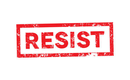 The political rally cry RESIST stamped in red ink on a white background illustration. Vector EPS 10 available.