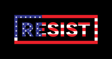 The word RESIST written in American flag colors over a dark background illustration. Vector EPS 10 available. Imagens
