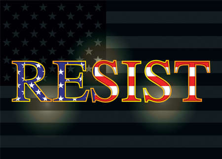 The slogan RESIST written in American flag letters over a dark background illustration. Vector EPS 10 available. Imagens