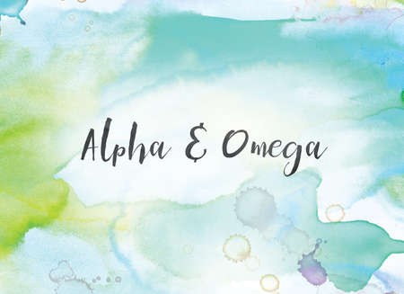 The words Alpha and Omega concept and theme written in black ink on a colorful painted watercolor background. Stok Fotoğraf