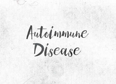 The words Autoimmune Disease concept and theme painted in black ink on a watercolor wash background.