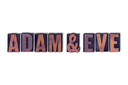 Adam and Eve concept and theme written in vintage wooden letterpress type on a white background.
