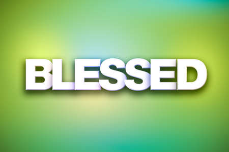 The word Blessed concept written in white type on a colorful background.